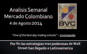 Análisis Semanal BVC 4 Agosto 2014