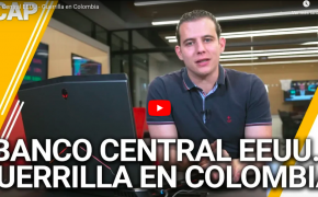 Repaso Marzo 24: Banco Central EEUU - Guerrilla en Colombia