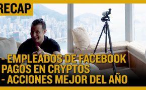Recap junio 09: Empleados de Facebook Pagos en Cryptos - Acciones Mejor del Año (Recap Ep022)