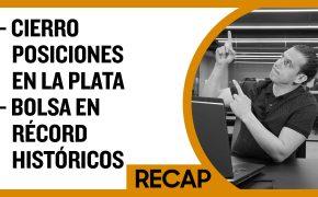 RECAP Julio 21: Cierro posiciones en la plata - Bolsa en récord históricos  (Recap EP028)