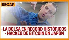 Recap Julio 14: La bolsa en record históricos - Hackeo de Bitcoin en Japón (Recap EP027)