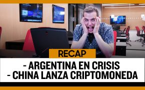 Recap Sep 08 : Argentina en Crisis - China lanza Criptomoneda  (Recap EP 035)