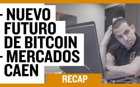 Recap septiembre 29: Nuevo Futuro de Bitcoin - Mercados Caen (Recap EP 038)