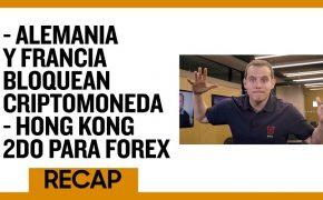 Recap Sep 15: Alemania y Francia Bloquean Criptomoneda - Hong Kong 2do Para Forex (Recap EP 036)