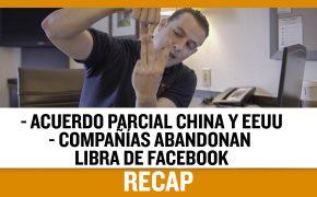 Acuerdo parcial China y EEUU - Compañías abandonan libra de Facebook (Recap : EP040)
